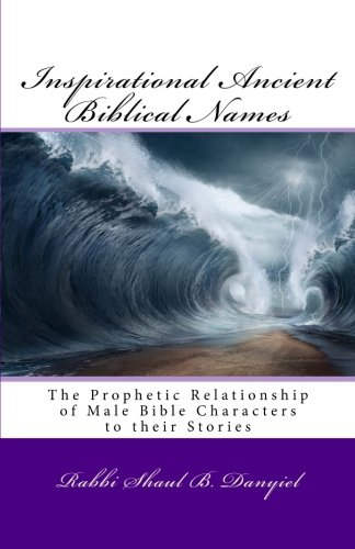Inspirational Ancient Biblical Names: Male Names (Ancient Names) (Volume 1)