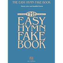 """The Easy Hymn Fake Book: Over 150 Songs in the Key of """"C"""""""