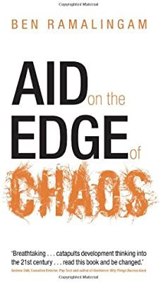 Aid on the Edge of Chaos: Rethinking International Cooperation in a