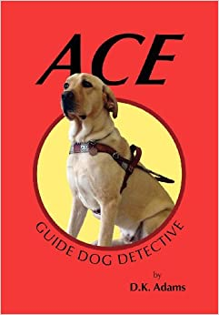 Descargar Libro Kindle Ace: Guide Dog Detective PDF Mega