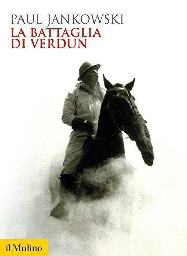 La battaglia di Verdun (Biblioteca storica) (Italian Edition)