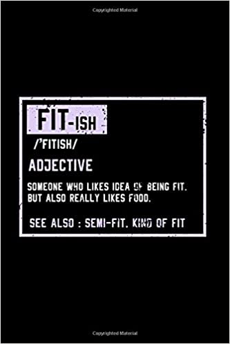 Fit-Ish Notebook: Funny fitness notebook 120 lined pages ...