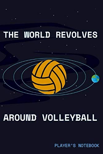 The World Revolves Around Volleyball Players Notebook: Sports Gifts For Volleyball Players, Coaches & Parents por Sport Media, O'Rourke