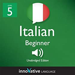 Learn Italian - Level 5: Upper Beginner Italian - Volume 1: Lessons 1-25