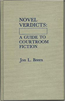 Novel Verdicts: A Guide to Courtroom Fiction
