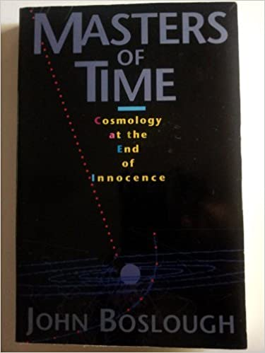 Book Masters Of Time: Cosmology At The End Of Innocence Reprint edition by Boslough, John (1993)