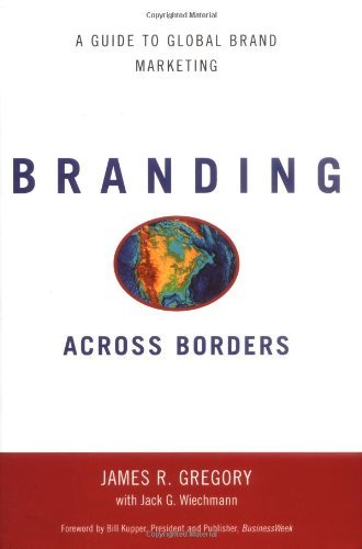 Download Branding Across Borders: A Guide to Global Brand Marketing Pdf