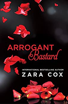 Arrogant Bastard (Dark Desires) by [Cox, Zara]