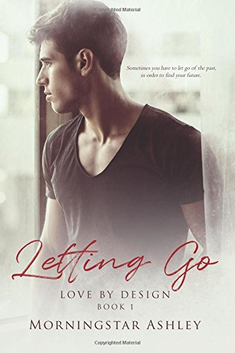 Download Letting Go (Love By Design) (Volume 1) PDF