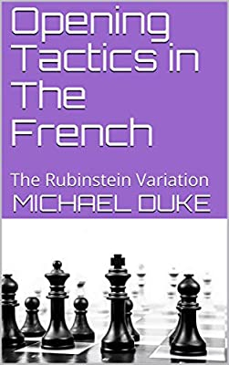 Opening Tactics in The French: The Rubinstein Variation