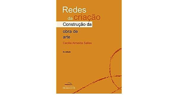 Redes da criação: a construção da obra de arte (Portuguese ...
