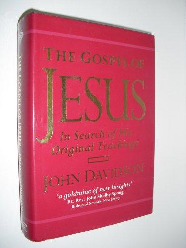 The Gospel of Jesus: In Search of His Original Teachings John Davidson