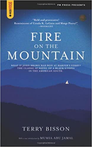 Fire On The Mountain Spectacular Fiction Terry Bisson 9781604860870 Amazon Books