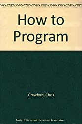 How to Program: The Skill That Will Sharpen Your Thinking