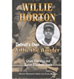 Willie Horton: Detroits Own Willie the Wonder (Detroit Biography Series for Young Readers)
