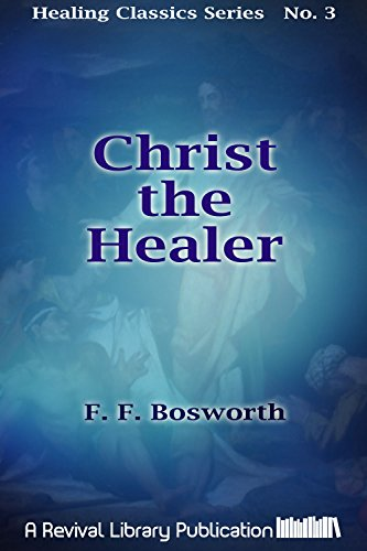 Christ the healer messages on divine healing healing classics christ the healer messages on divine healing healing classics series book 3 by fandeluxe Choice Image