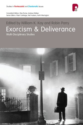 Download Exorcism and Deliverance: Multi-Disciplinary Perspectives (Studies in Pentecostal and Charismatic Issues) PDF