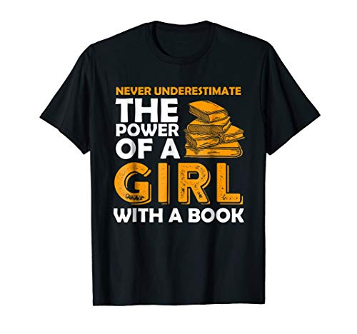Never Underestimate The Power Of A Girl Book Reading T-Shirt -