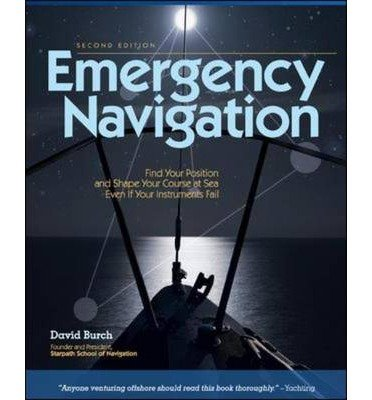 Read Online [(Emergency Navigation: Improvised and No-instrument Methods for the Prudent Mariner)] [Author: David Burch] published on (August, 2008) ebook