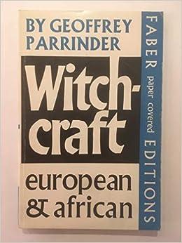 Witchcraft: European and African, : Edward Geoffrey Parrinder
