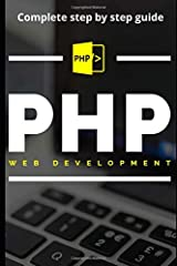 PHP For Beginners 2019: Complete Step By Step GuidePHP is the most popular opensource Web scripting language, in the friendly, easy-to-understand For Dummies stylePHP is installed on nearly nine million servers, and usage hasgrown at the rat...
