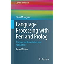 Language Processing with Perl and Prolog: Theories, Implementation, and Application