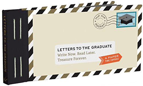 Letters to the Graduate: Write Now. Read Later. Treasure Forever. (Letter to - Gifts College Good For Graduates