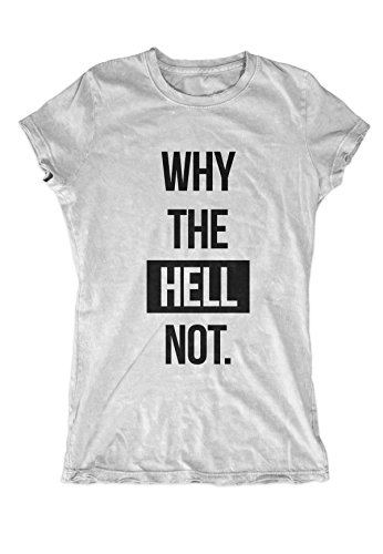 Why The Hell Not Funny Text Quote Women's T-Shirt Grey X-Large