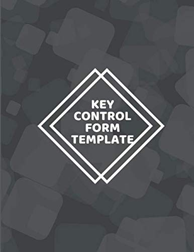 Key Control Form Template: Large Key Access Control Management Logbook, Checkout System Log Sign In and Out Sheet Register Journal, Inventory ... Use 8.5'x11' 120 pages (Key Control Logbook)