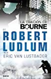 La Traicion de Bourne, Eric Van Lustbader, 8489367949