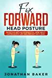 Fix Forward Head Posture: Effective Method To Easily Fix 'Desk Neck', Improve Posture And Prevent Neck Pain