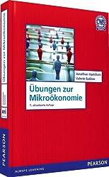 Übungen zur Mikroökonomie: Die aufgabenorientierte Prüfungsvorbereitung (Pearson Studium - Economic VWL)