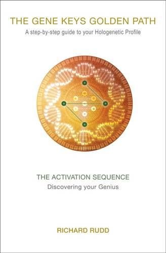The Activation Sequence: Discovering your Genius (The Gene Keys Golden Path)