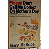 Please Don't Call Me Collect on Mother's Day, Mary McBride, 038517618X