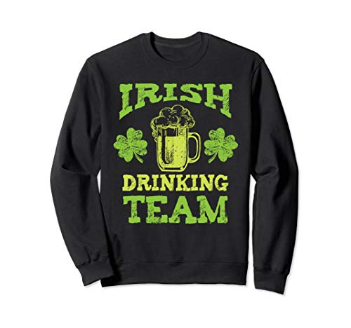 (St. Patricks Day Irish Drinking Team Sweatshirt)