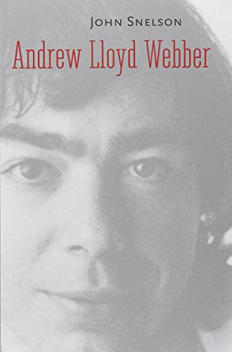Andrew Lloyd Webber (Yale Broadway Masters Series)