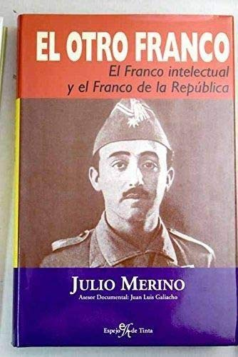 Otro Franco, el. el Franco intelectual y el Franco de la republica ...