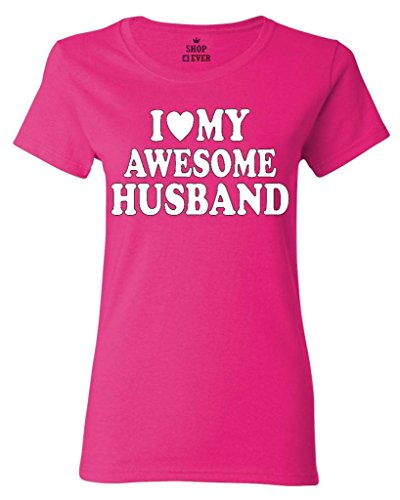 Shop4Ever Love My Awesome Husband Women's T-Shirt Couples Shirts Large Heliconia Pink (Husband Womens Pink T-shirt)