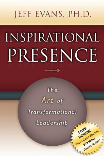 Read Online Inspirational Presence: The Art of Transformational Leadership ebook