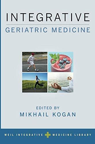 Integrative Geriatric Medicine (Weil Integrative Medicine Library) - http://medicalbooks.filipinodoctors.org