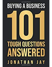 Buying A Business: 101 Tough Questions Answered