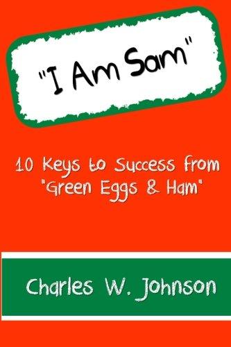 "I Am Sam: 10 Keys to Success from  ""Green Eggs & Ham"""