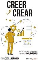 CREER Y CREAR: Aprende a triunfar entendiendo el sistema de Final Expenses (Spanish Edition)