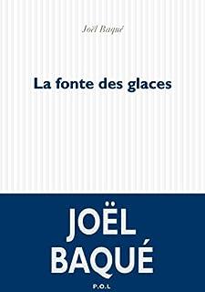 La fonte des glaces, Baqué, Joël
