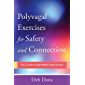 Polyvagal Exercises for Safety and Connection: 50 Client-Centered Practices (Norton Series on Interpersonal Neurobiology) (English Edition)