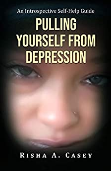 Pulling Yourself From Depression: An Introspective Self ...
