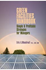 Green Facilities Handbook: Simple and Profitable Strategies for Managers Hardcover