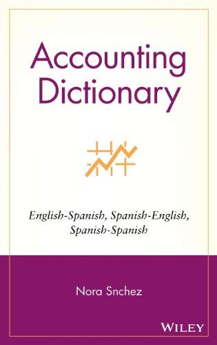 Accounting Dictionary: English-Spanish, Spanish-English, Spanish-Spanish by Wiley