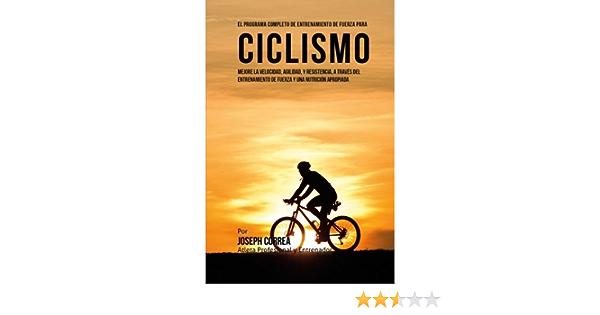 El Programa Completo de Entrenamiento de Fuerza para Ciclismo ...