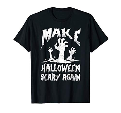 Best Gift Make Halloween Scary Again Shirt for $<!--$15.99-->